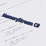 MemoryStream C#